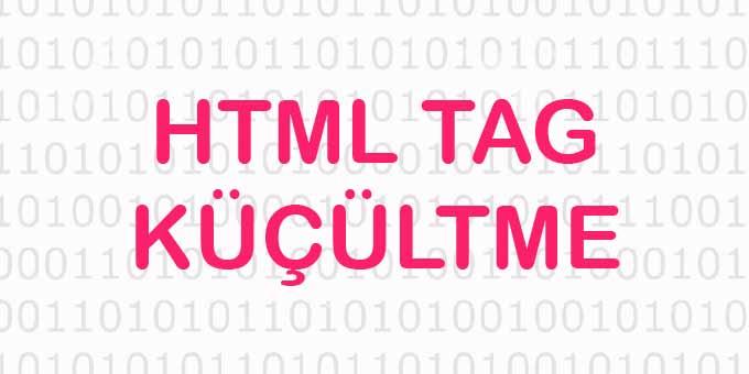 Online HTML Tag Küçültme